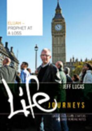Picture of Elijah - prophet at a loss: Participants guide (Life journeys)