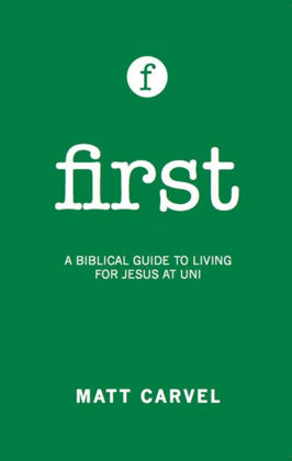 Picture of First: a biblical guide to living at Uni
