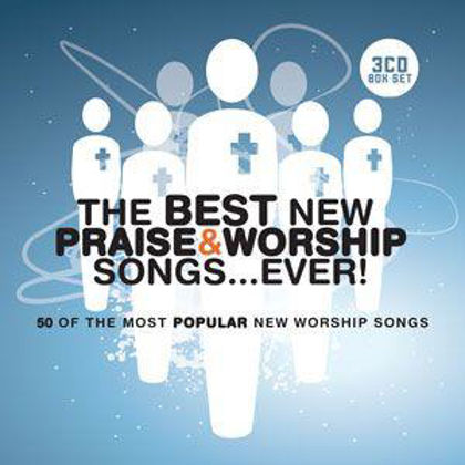 Picture of Best New Praise & Worship songs ... ever