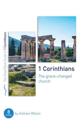 Picture of 1 Corinthians: The grace-changed church (Good Book Guide)