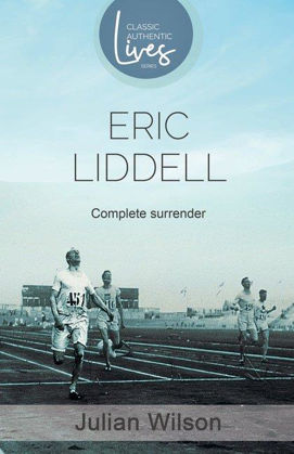 Picture of Eric Liddell: Complete surrender (Classic Authentic Lives)