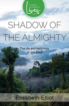 Picture of Jim Elliot: Shadow of the almighty (Classic Authentic Lives)